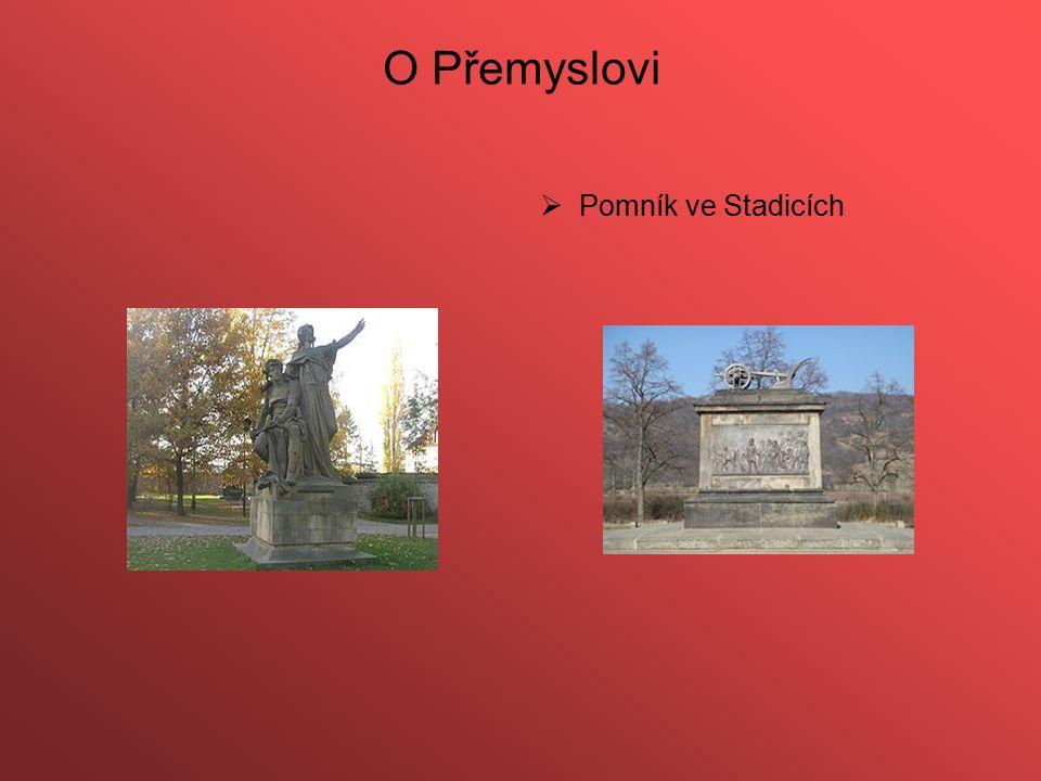 O Přemyslovi  Pomník ve Stadicích