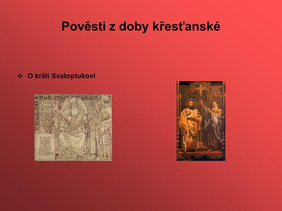 Pověsti z doby křesťanské  O králi Svatoplukovi