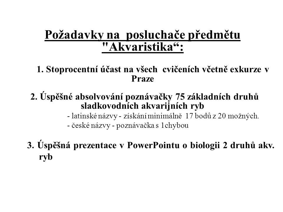 Požadavky na posluchače předmětu Akvaristika : 1.