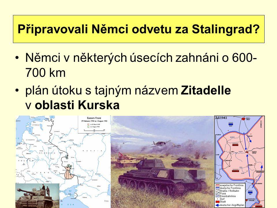 Němci v některých úsecích zahnáni o 600- 700 km plán útoku s tajným názvem Zitadelle v oblasti Kurska Připravovali Němci odvetu za Stalingrad?