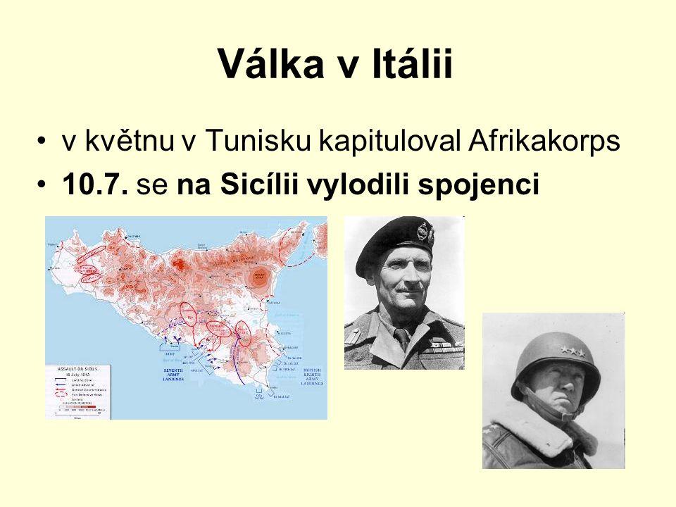 Válka v Itálii v květnu v Tunisku kapituloval Afrikakorps 10.7. se na Sicílii vylodili spojenci