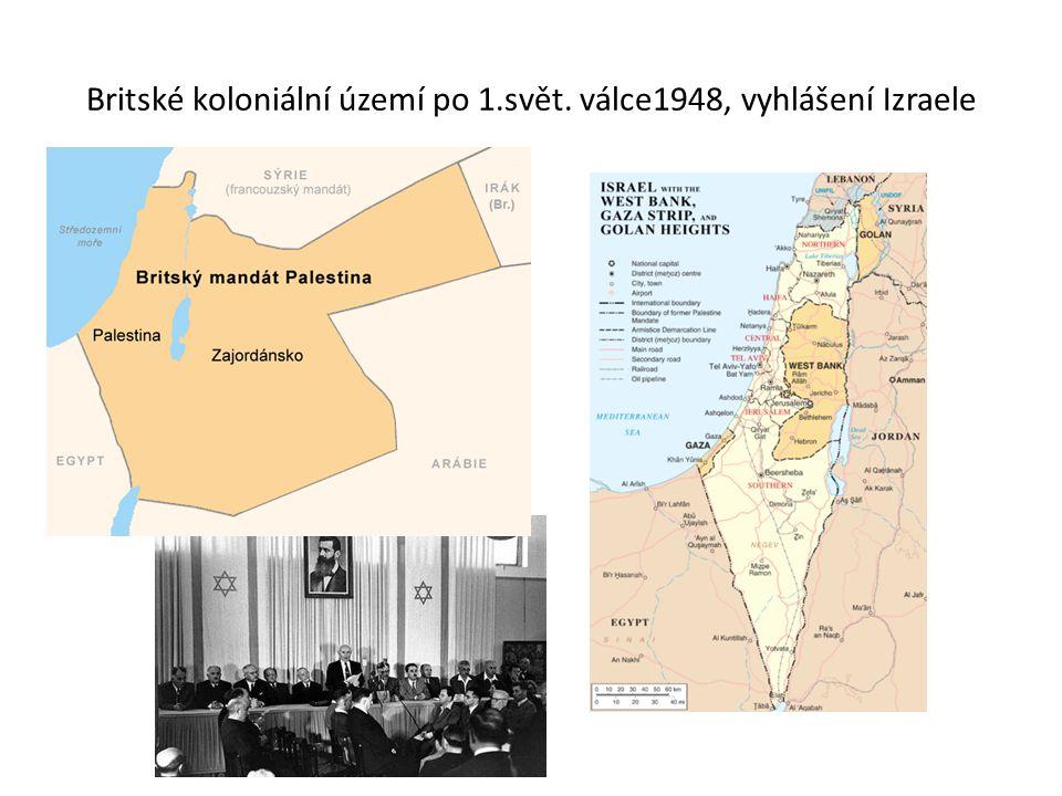 Britské koloniální území po 1.svět. válce1948, vyhlášení Izraele