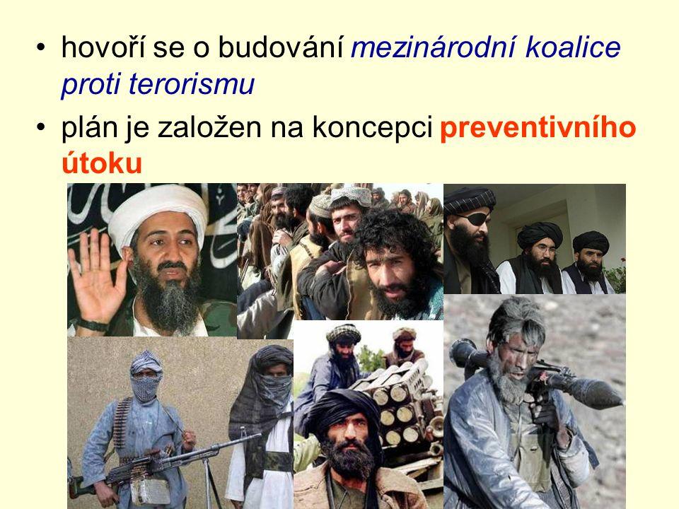 hovoří se o budování mezinárodní koalice proti terorismu plán je založen na koncepci preventivního útoku