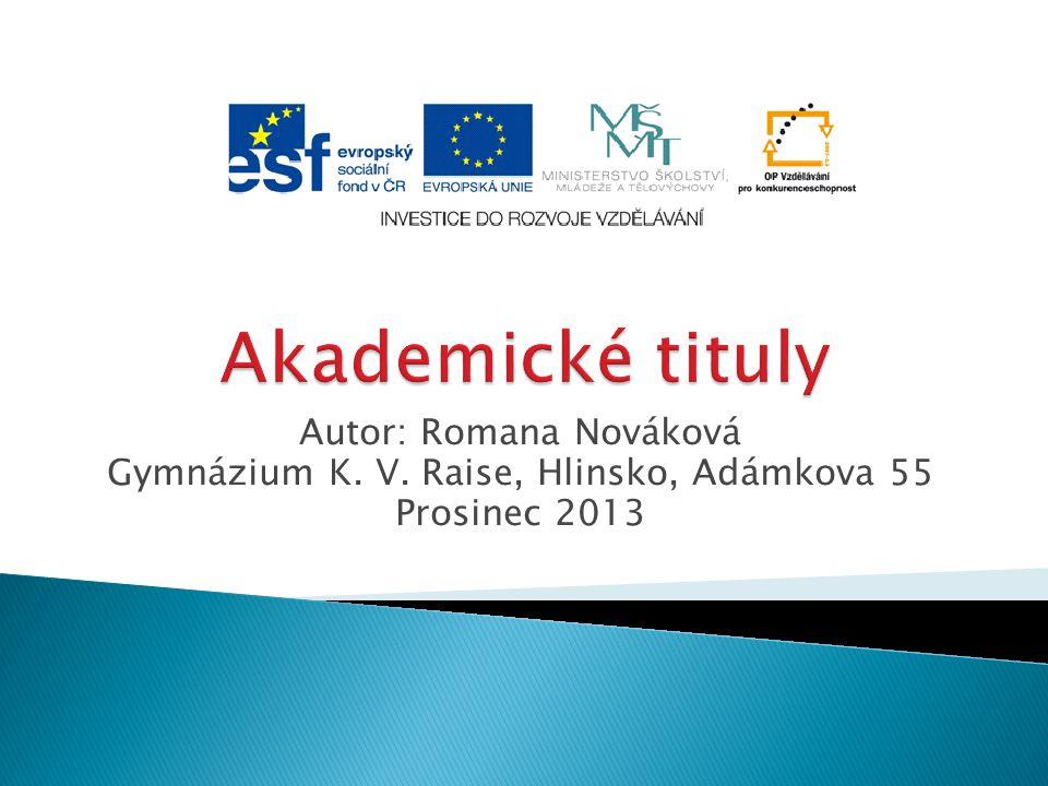 Autor: Romana Nováková Gymnázium K. V. Raise, Hlinsko, Adámkova 55 Prosinec 2013