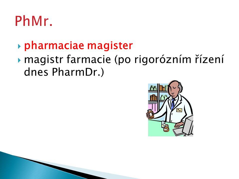  pharmaciae magister  magistr farmacie (po rigorózním řízení dnes PharmDr.)