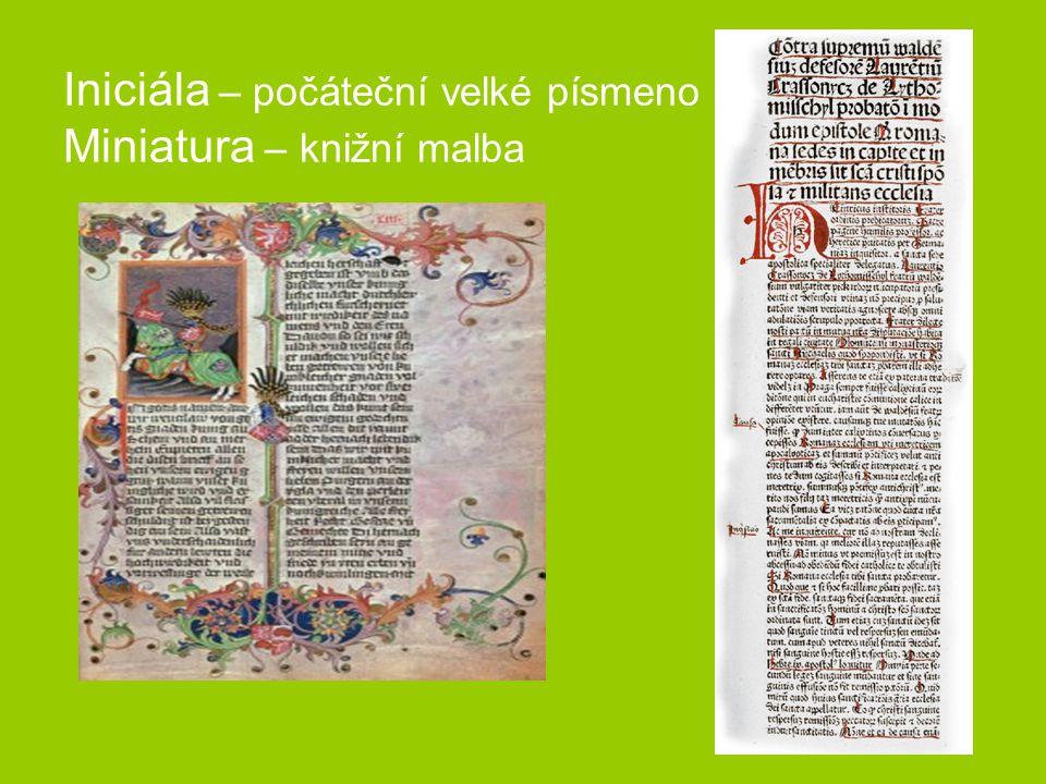 Iniciála – počáteční velké písmeno Miniatura – knižní malba