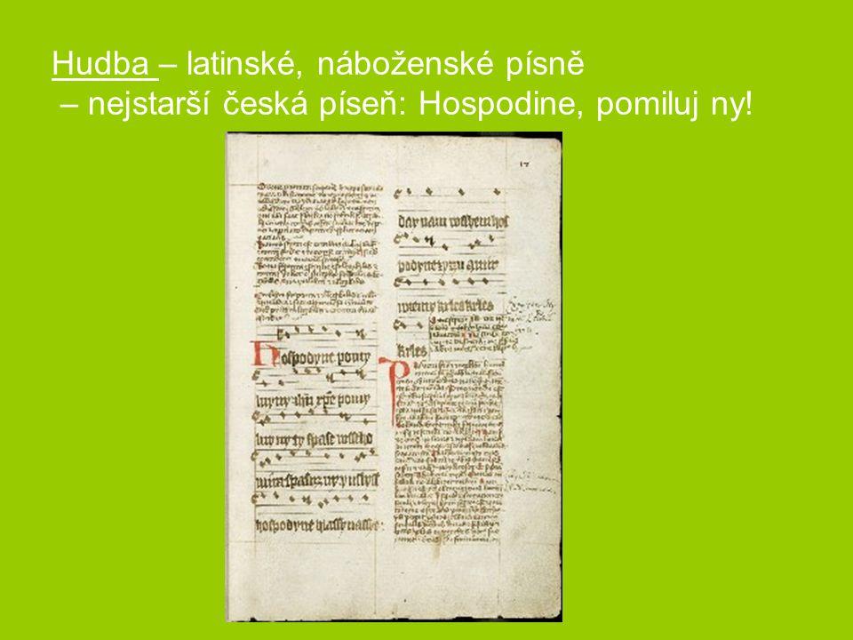 Hudba – latinské, náboženské písně – nejstarší česká píseň: Hospodine, pomiluj ny!