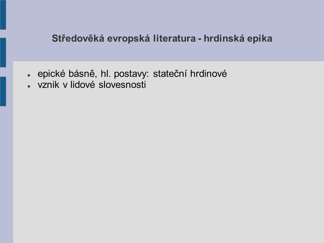 Středověká evropská literatura - hrdinská epika epické básně, hl.