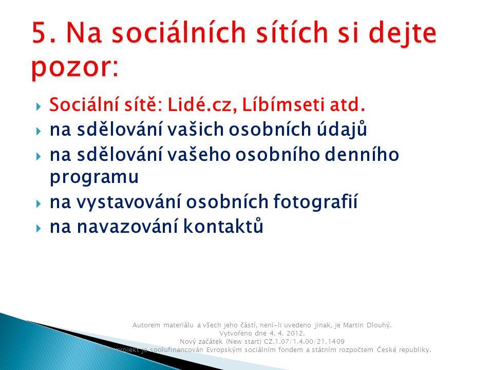  Sociální sítě: Lidé.cz, Líbímseti atd.