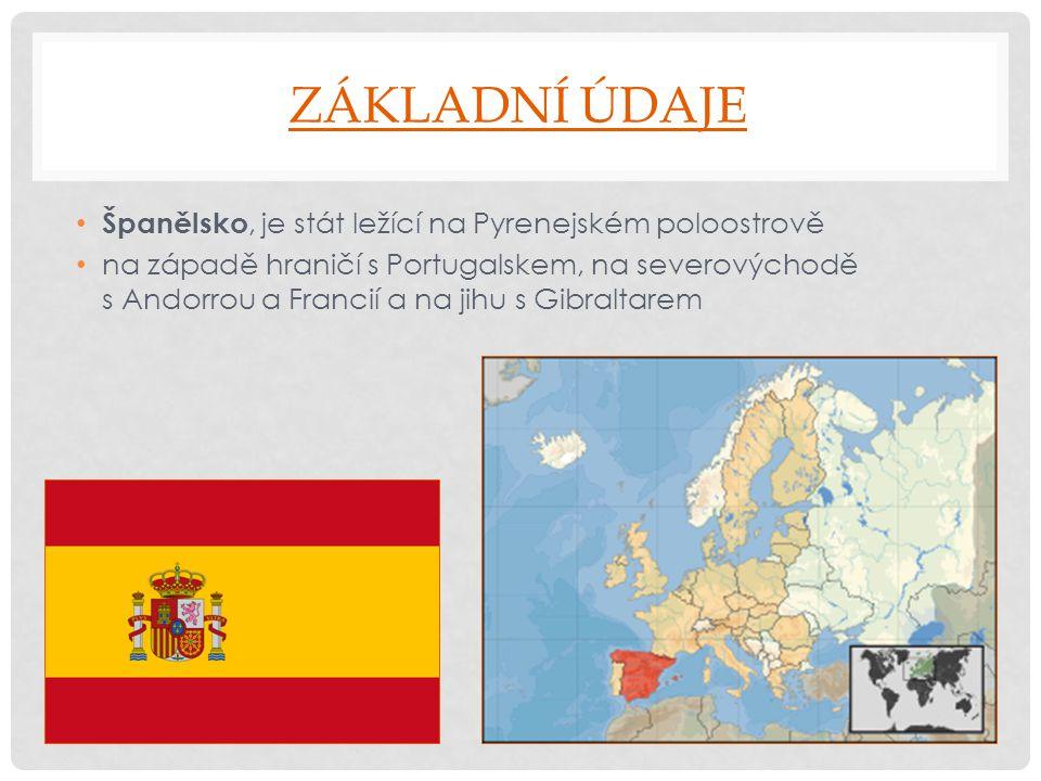 ZÁKLADNÍ ÚDAJE Španělsko, je stát ležící na Pyrenejském poloostrově na západě hraničí s Portugalskem, na severovýchodě s Andorrou a Francií a na jihu