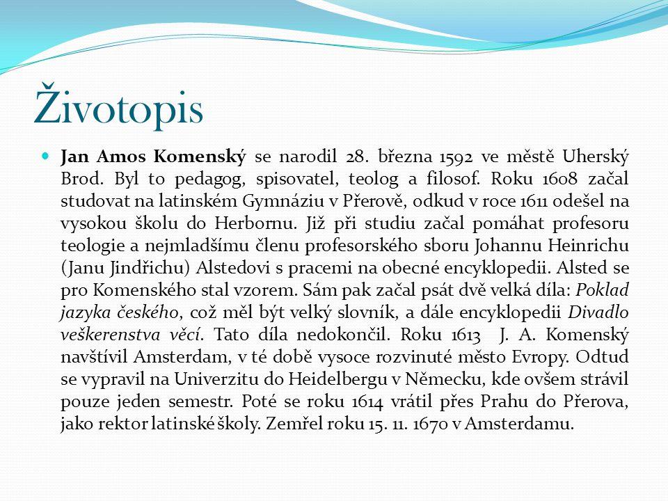Ž ivotopis Jan Amos Komenský se narodil 28.března 1592 ve městě Uherský Brod.