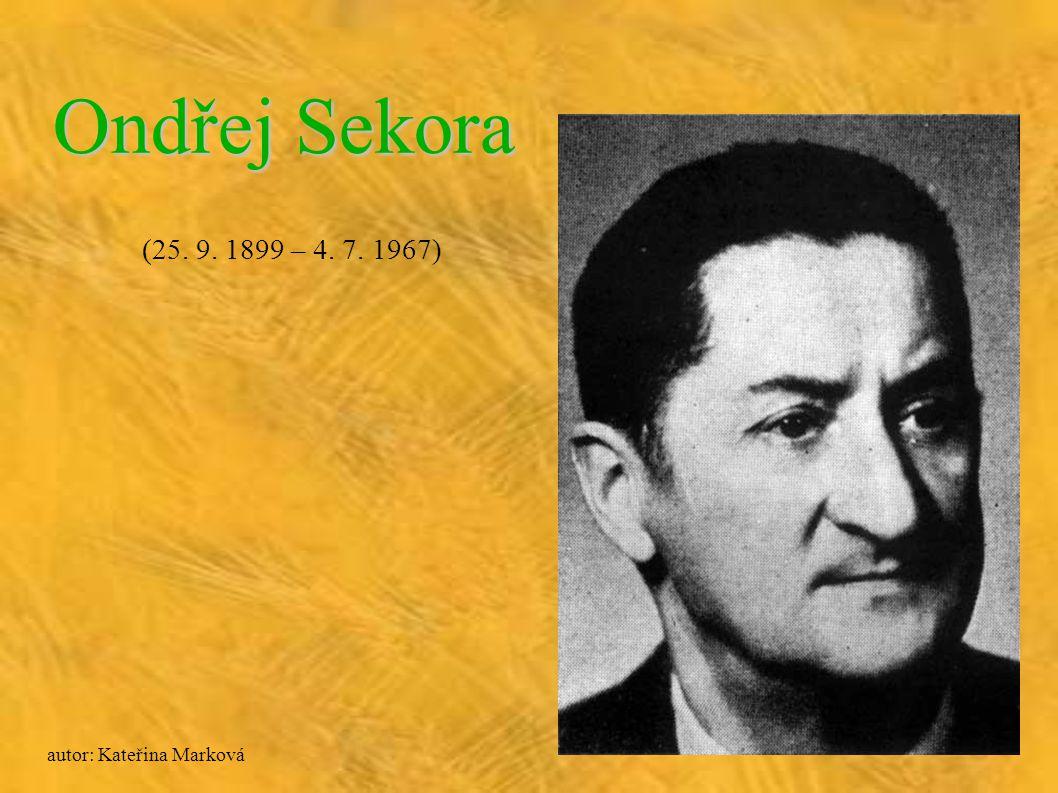 Ondřej Sekora český spisovatel, žurnalista, kreslíř, grafik, ilustrátor, karikaturista a entomolog, od roku 1964 nositel titulu zasloužilý umělec.