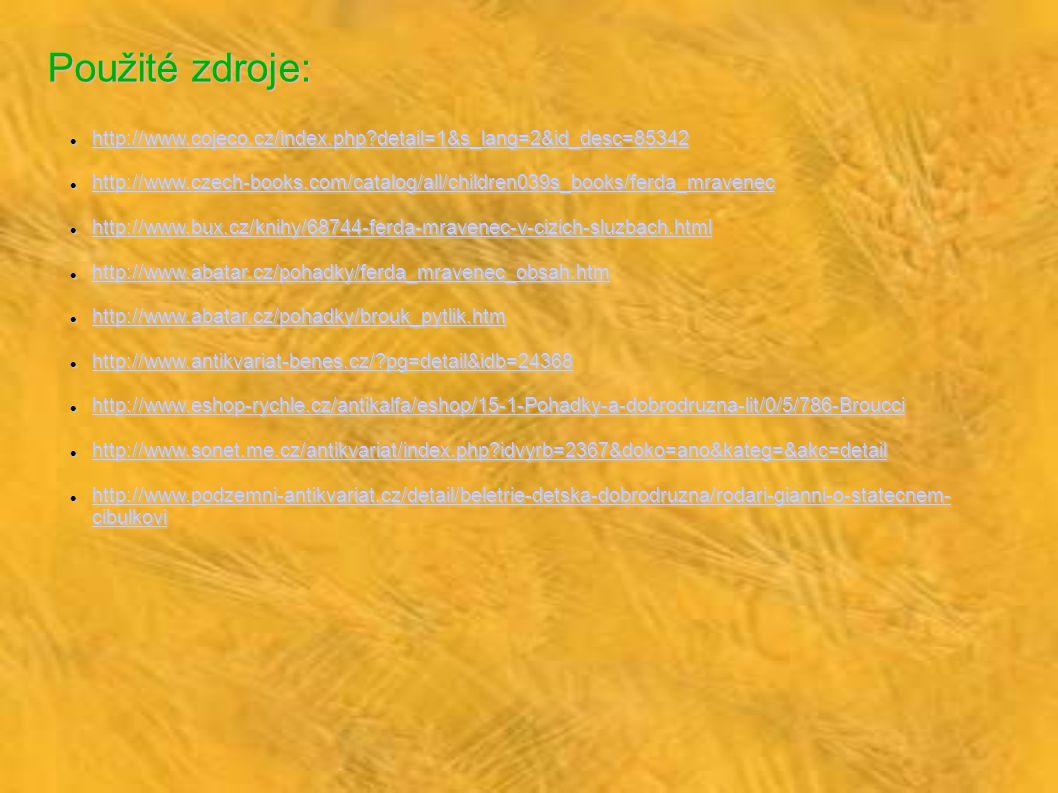 Použité zdroje: http://www.cojeco.cz/index.php?detail=1&s_lang=2&id_desc=85342 http://www.cojeco.cz/index.php?detail=1&s_lang=2&id_desc=85342 http://w