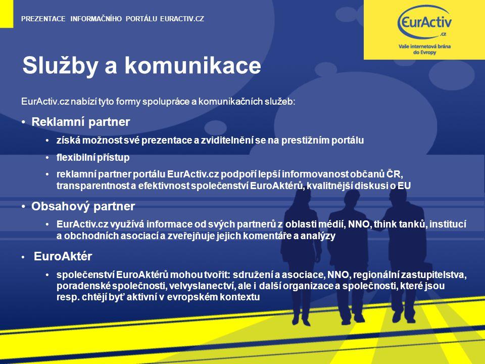 PREZENTACE INFORMAČNÍHO PORTÁLU EURACTIV.CZ Služby a komunikace EurActiv.cz nabízí tyto formy spolupráce a komunikačních služeb: Reklamní partner získ