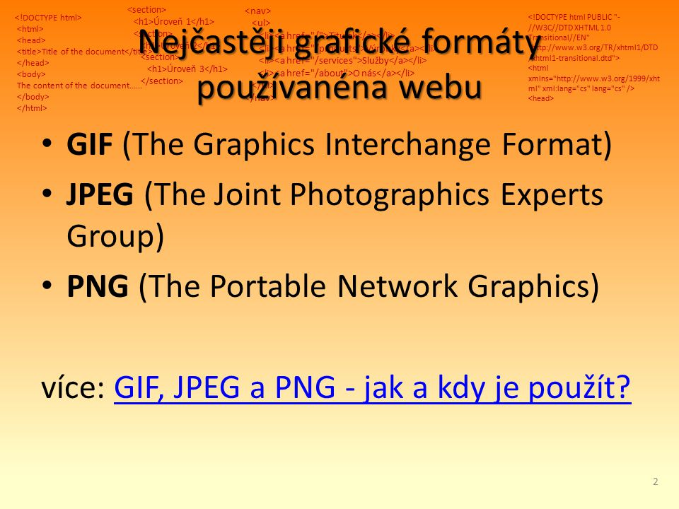 Title of the document The content of the document...... Úroveň 1 Úroveň 2 Úroveň 3 Titulek Výrobky Služby O nás Nejčastěji grafické formáty používanén