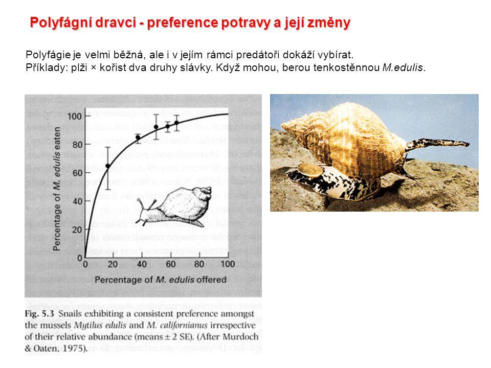 Polyfágie je velmi běžná, ale i v jejím rámci predátoři dokáží vybírat. Příklady: plži × kořist dva druhy slávky. Když mohou, berou tenkostěnnou M.edu