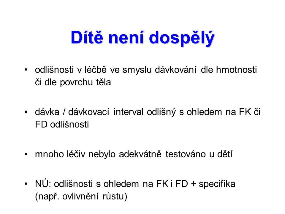 odlišnosti v léčbě ve smyslu dávkování dle hmotnosti či dle povrchu těla dávka / dávkovací interval odlišný s ohledem na FK či FD odlišnosti mnoho léč