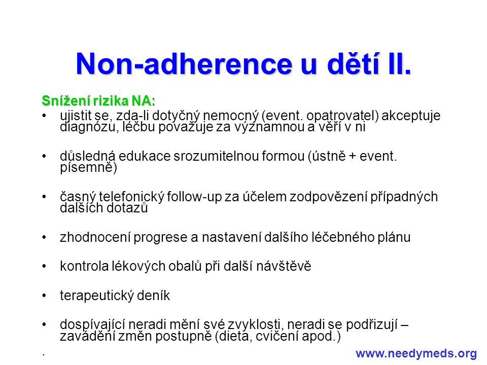 Non-adherence u dětí II. Snížení rizika NA: ujistit se, zda-li dotyčný nemocný (event. opatrovatel) akceptuje diagnózu, léčbu považuje za významnou a