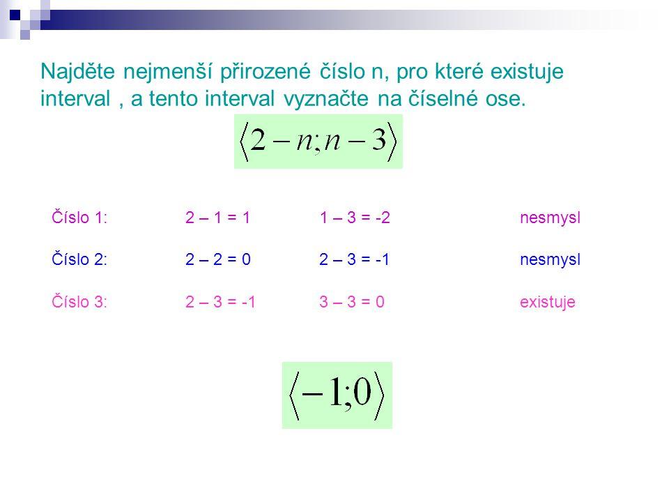Najděte nejmenší přirozené číslo n, pro které existuje interval, a tento interval vyznačte na číselné ose.