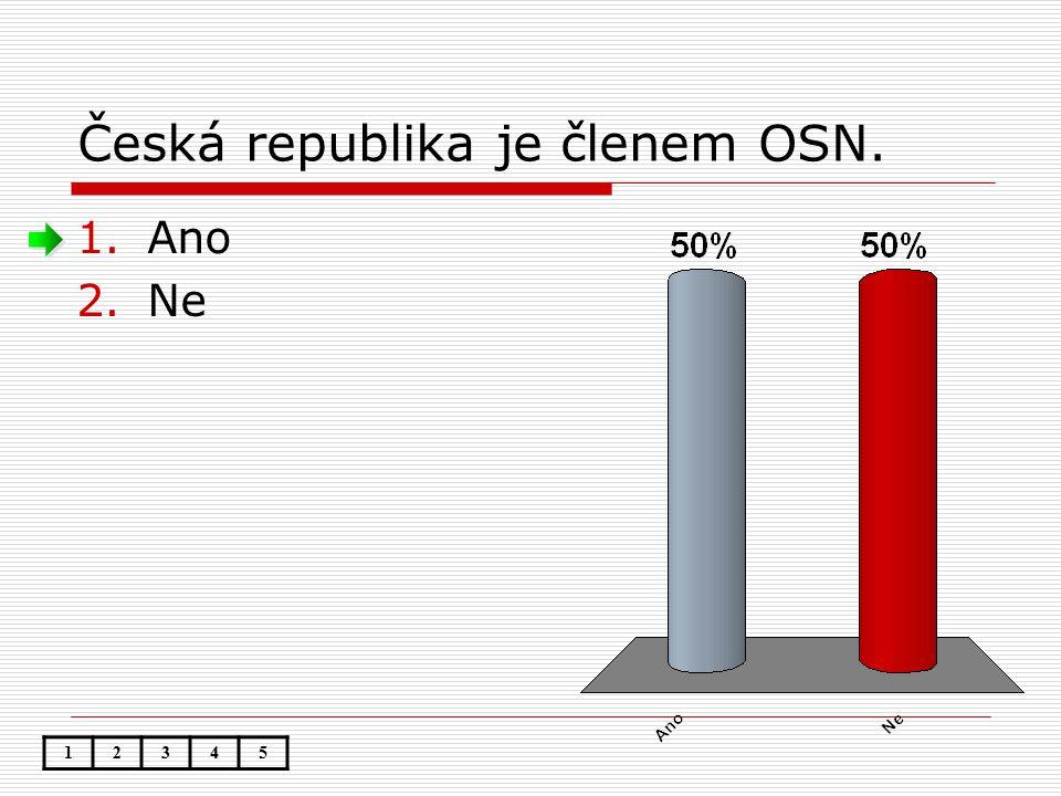 Česká republika je členem OSN. 1.Ano 2.Ne 12345