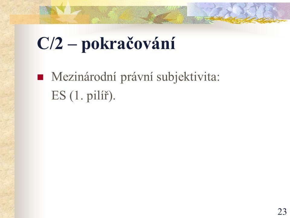 23 C/2 – pokračování Mezinárodní právní subjektivita: ES (1. pilíř).