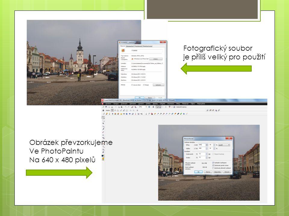 Fotografický soubor je příliš veliký pro použití Obrázek převzorkujeme Ve PhotoPaintu Na 640 x 480 pixelů