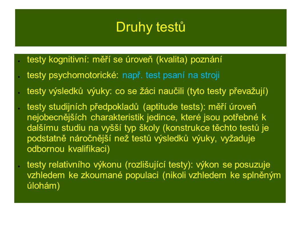 Pokuste se vymyslet, čeho by se mohl týkat psychomotorický test a test výsledků výuky