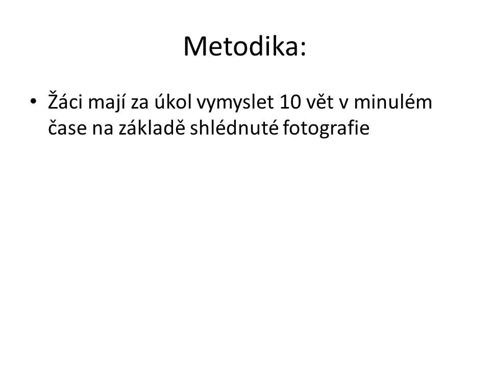 Metodika: Žáci mají za úkol vymyslet 10 vět v minulém čase na základě shlédnuté fotografie