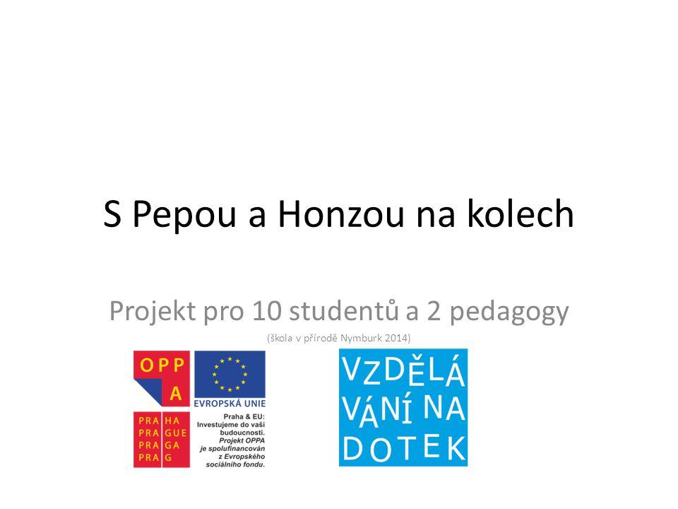 S Pepou a Honzou na kolech Projekt pro 10 studentů a 2 pedagogy (škola v přírodě Nymburk 2014)