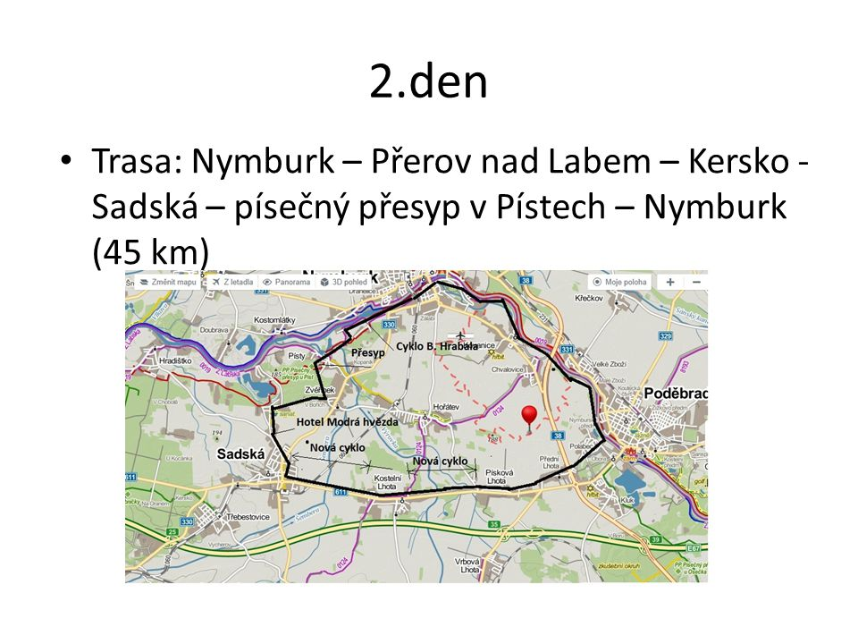 2.den Trasa: Nymburk – Přerov nad Labem – Kersko - Sadská – písečný přesyp v Pístech – Nymburk (45 km)