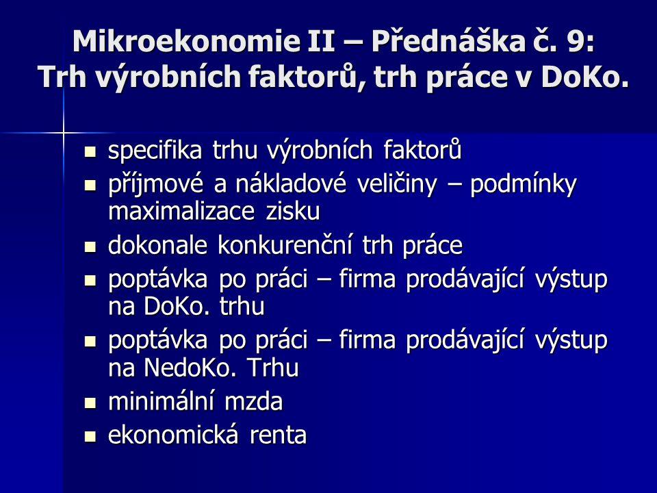 Mikroekonomie II – Přednáška č.9: Trh výrobních faktorů, trh práce v DoKo.