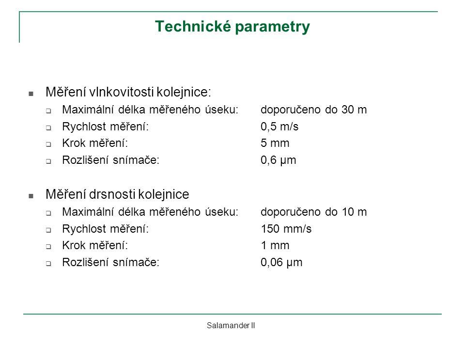 Technické parametry Měření vlnkovitosti kolejnice:  Maximální délka měřeného úseku:doporučeno do 30 m  Rychlost měření:0,5 m/s  Krok měření:5 mm 