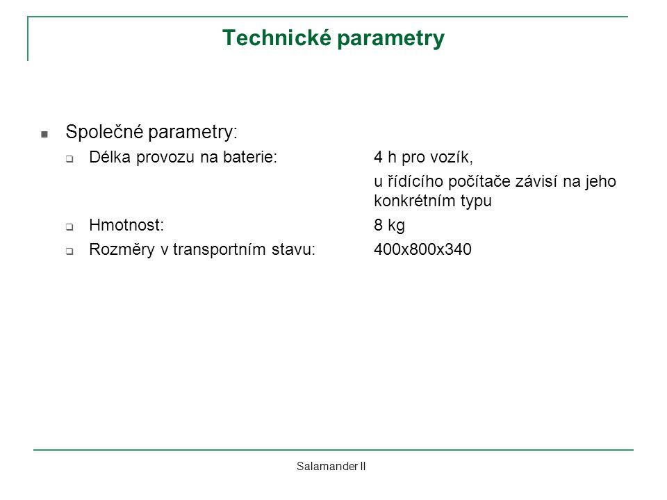 Technické parametry Společné parametry:  Délka provozu na baterie:4 h pro vozík, u řídícího počítače závisí na jeho konkrétním typu  Hmotnost:8 kg 