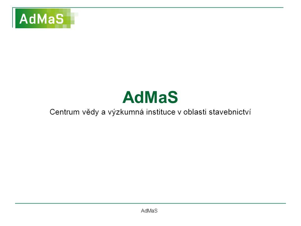 AdMaS Centrum vědy a výzkumná instituce v oblasti stavebnictví