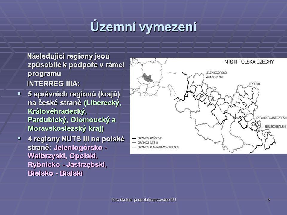 Toto školení je spolufinancováno EU5 Územní vymezení Následující regiony jsou způsobilé k podpoře v rámci programu Následující regiony jsou způsobilé