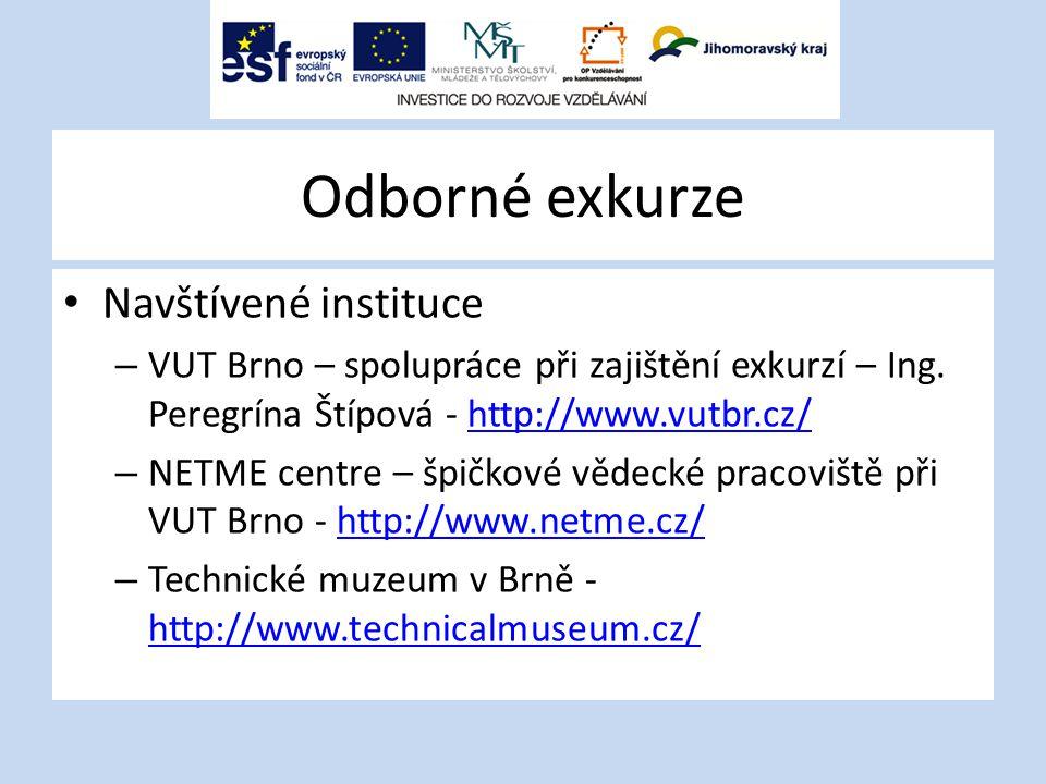 Odborné exkurze Navštívené instituce – VUT Brno – spolupráce při zajištění exkurzí – Ing.