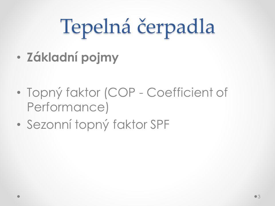 Tepelná čerpadla Základní pojmy Topný faktor (COP - Coefficient of Performance) Sezonní topný faktor SPF 3