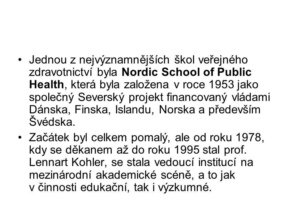 Jednou z nejvýznamnějších škol veřejného zdravotnictví byla Nordic School of Public Health, která byla založena v roce 1953 jako společný Severský projekt financovaný vládami Dánska, Finska, Islandu, Norska a především Švédska.