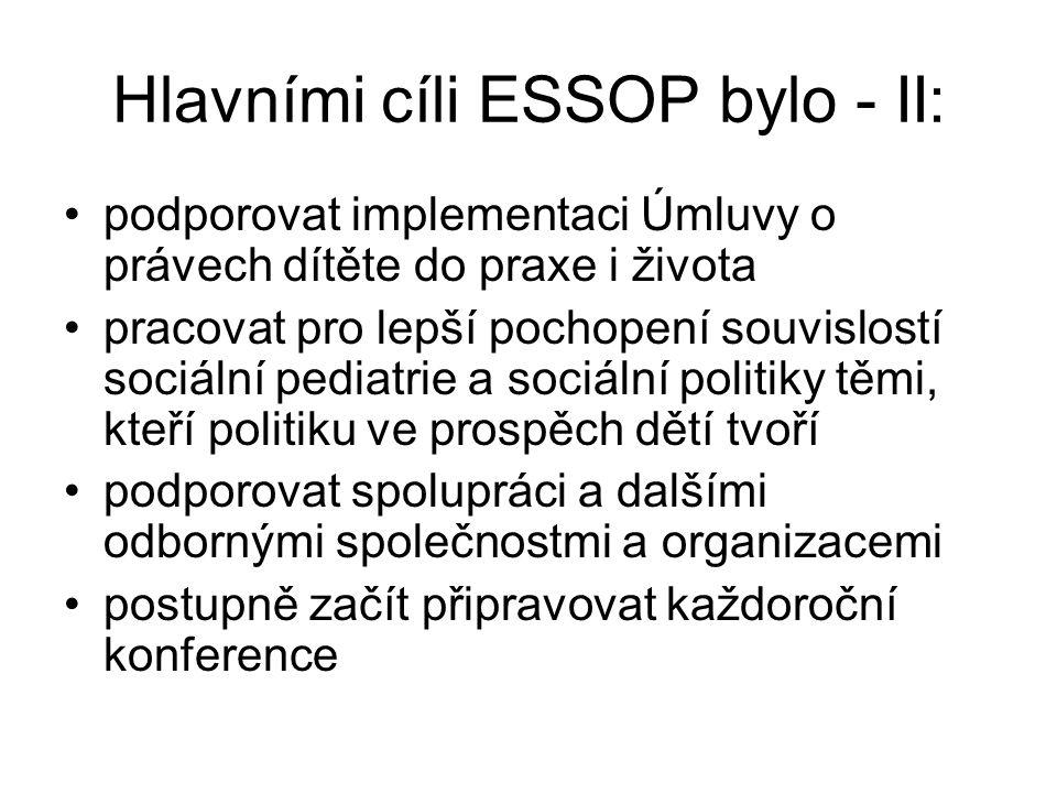 Hlavními cíli ESSOP bylo - II: podporovat implementaci Úmluvy o právech dítěte do praxe i života pracovat pro lepší pochopení souvislostí sociální pediatrie a sociální politiky těmi, kteří politiku ve prospěch dětí tvoří podporovat spolupráci a dalšími odbornými společnostmi a organizacemi postupně začít připravovat každoroční konference