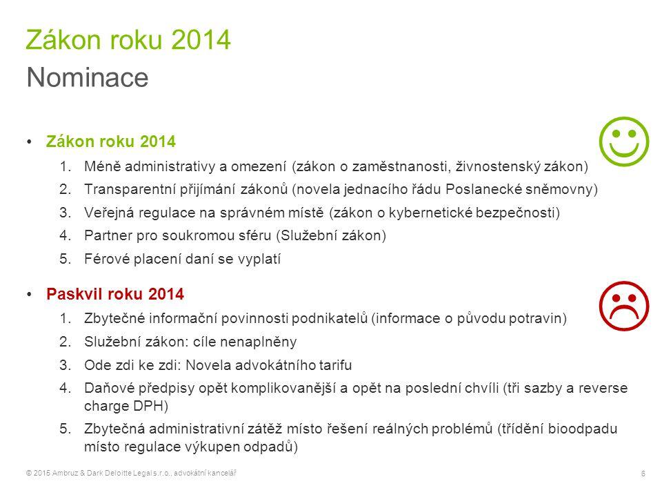 7 © 2015 Ambruz & Dark Deloitte Legal s.r.o., advokátní kancelář HLASUJTE na www.zakonroku.czwww.zakonroku.cz