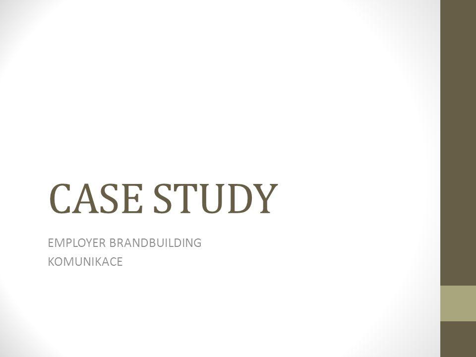CASE STUDY EMPLOYER BRANDBUILDING KOMUNIKACE