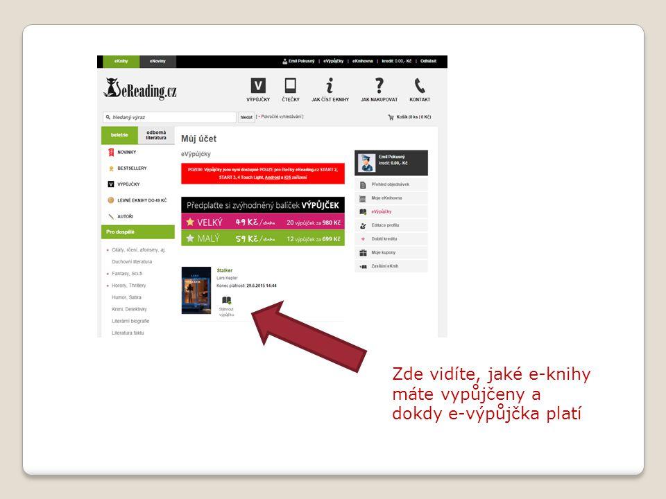 Zde vidíte, jaké e-knihy máte vypůjčeny a dokdy e-výpůjčka platí