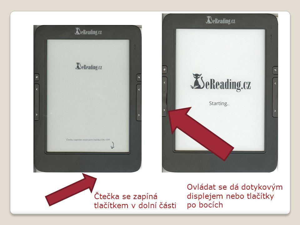 Čtečka se zapíná tlačítkem v dolní části Ovládat se dá dotykovým displejem nebo tlačítky po bocích