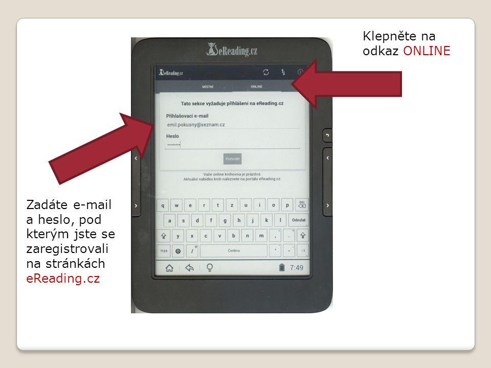 Klepněte na odkaz ONLINE Zadáte e-mail a heslo, pod kterým jste se zaregistrovali na stránkách eReading.cz