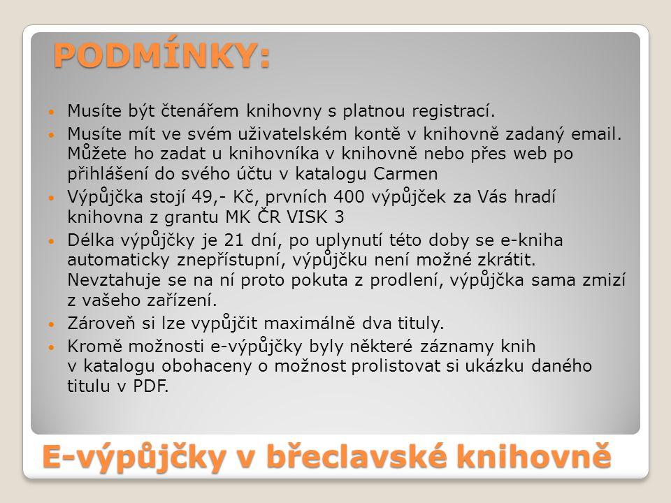 E-výpůjčky v břeclavské knihovně Musíte být čtenářem knihovny s platnou registrací.