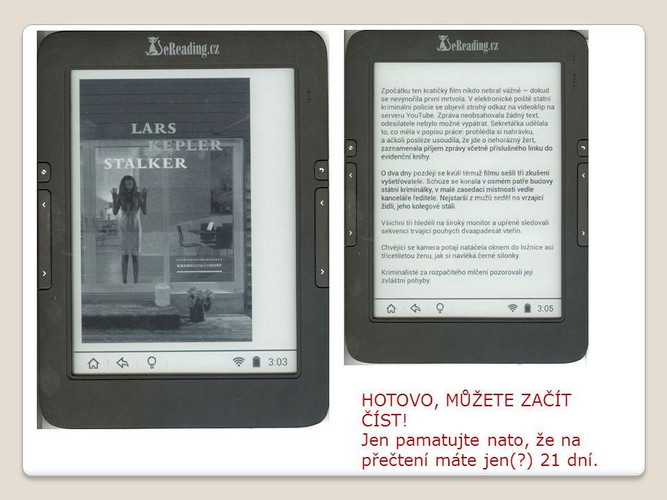 HOTOVO, MŮŽETE ZAČÍT ČÍST! Jen pamatujte nato, že na přečtení máte jen( ) 21 dní.