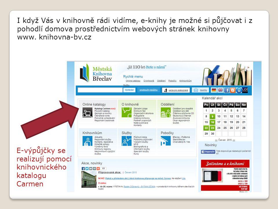 I když Vás v knihovně rádi vidíme, e-knihy je možné si půjčovat i z pohodlí domova prostřednictvím webových stránek knihovny www.