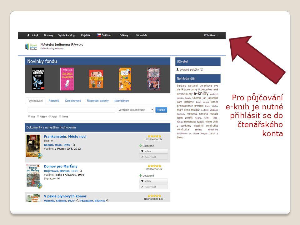 Pro půjčování e-knih je nutné přihlásit se do čtenářského konta