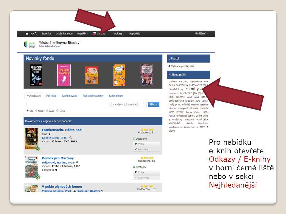 Pro nabídku e-knih otevřete Odkazy / E-knihy v horní černé liště nebo v sekci Nejhledanější