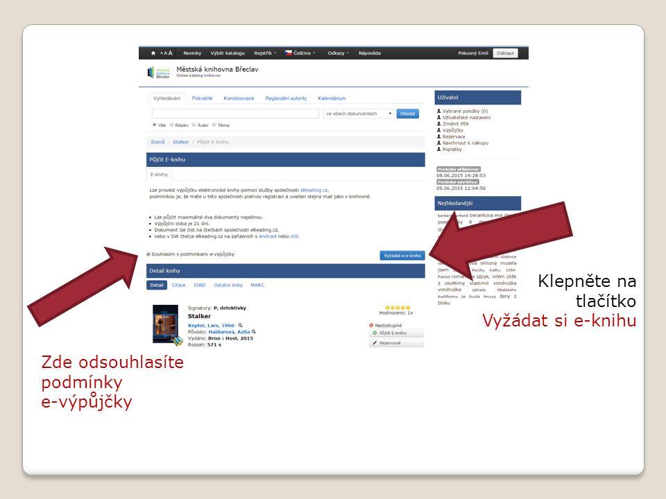 Zde odsouhlasíte podmínky e-výpůjčky Klepněte na tlačítko Vyžádat si e-knihu